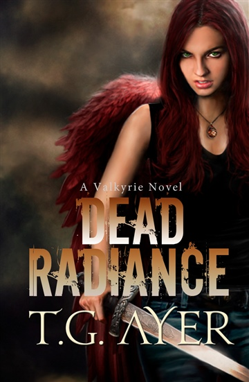 Dead Radiance (A Valkyrie Novel #1)