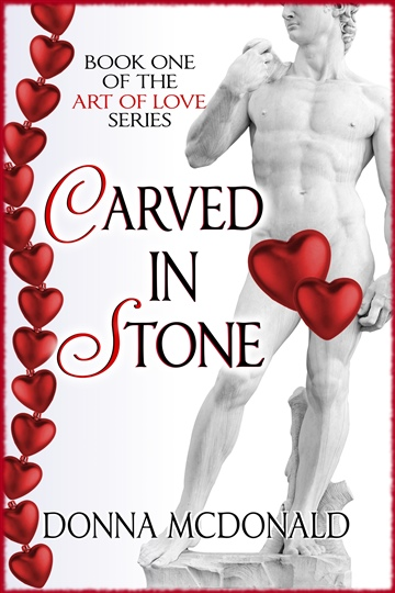 Donna McDonald : Carved In Stone (Bk 1 of the Art of Love Series)