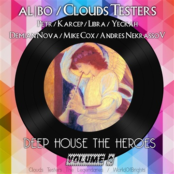 WorldOfBrights : al l bo, Clouds Testers - Deep House The Heroes Vol. IV