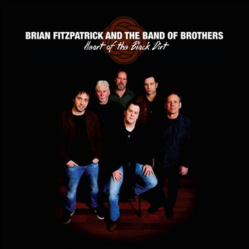 Heart of the Black Dirt by Brian Fitzpatrick and the Band of Brothers