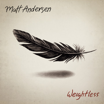 Matt Andersen : Four songs from Weightless
