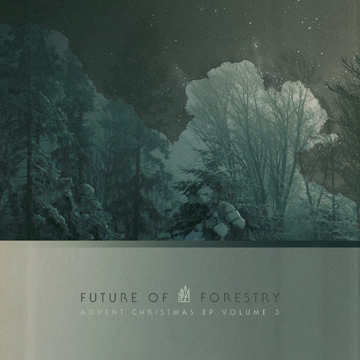 Future of Forestry : O Come All Ye Faithful