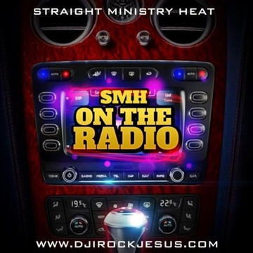 SMH On The Radio by DJ I Rock Jesus