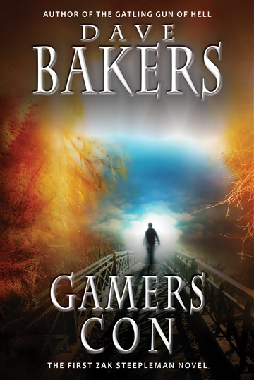 Dave Bakers : Gamers Con: The First Zak Steepleman Novel
