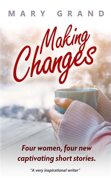 Mary Grand : Making Changes