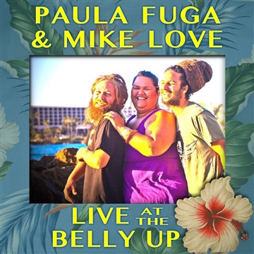 Live at the Belly Up by Paula Fuga & Mike Love
