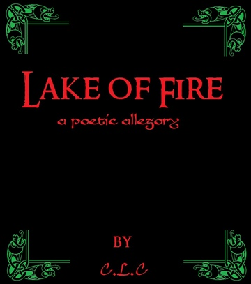 C.L.C : Lake of Fire (A Poetic Allegory on the Beginning of Man and Heaven) [Excerpt]
