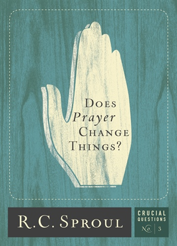 R.C. Sproul : Does Prayer Change Things?