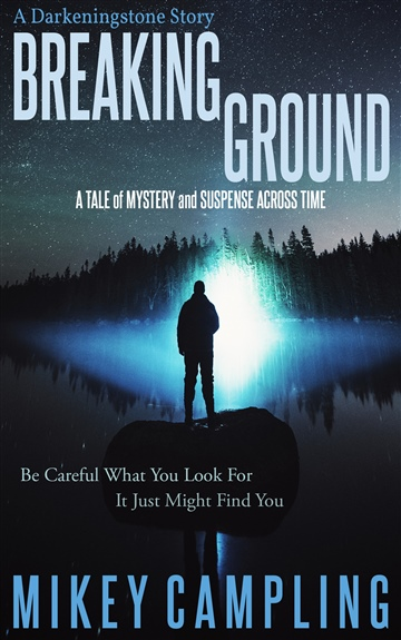Mikey Campling : Breaking Ground: A Tale of Mystery and Suspense Across Time