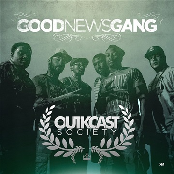OutKcast Society by Good News Gang