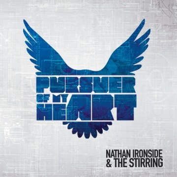 Nathan Ironside & The Stirring : Pursuer of my Heart
