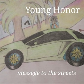 Young Honor- Message 2 The Streets ( Hosted By DJ I Rock Jesus ) by DJ I Rock Jesus