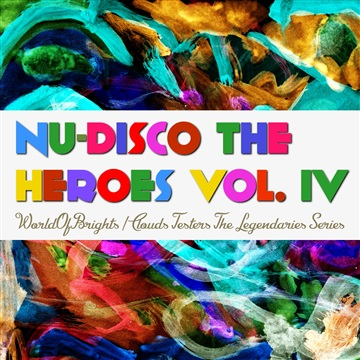 WorldOfBrights : Nu-Disco The Heroes Vol. IV