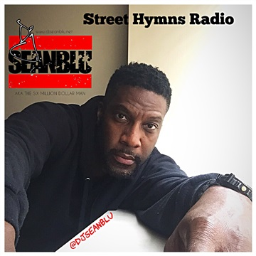 DJ Sean Blu  : Street Hymns Radio Jan. 13 2018
