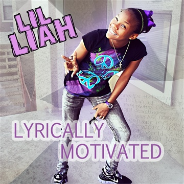 Lil Liah : Lyrically Motivated