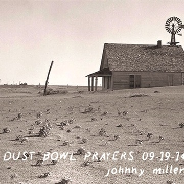 Dust Bowl Prayers by Johnny Miller