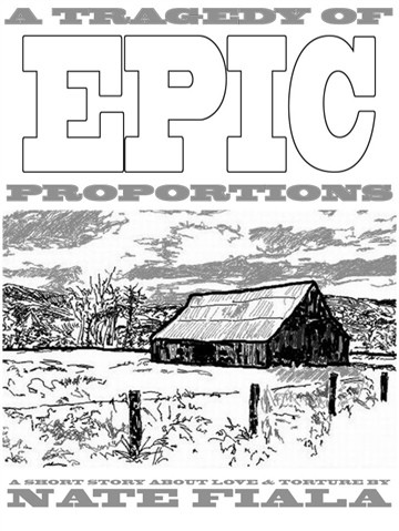 A Tragedy of Epic Proportions by Nate Fiala