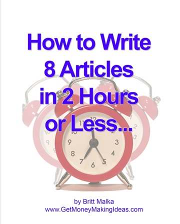 How to Write 8 Articles in 2 Hours or Less... by Britt Malka