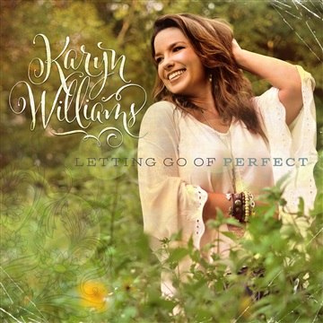 Karyn Williams : Letting Go Of Perfect