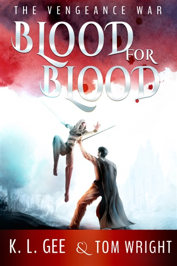 Blood for Blood: The Vengeance War by Tom Wright