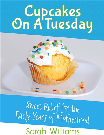 Sarah Williams : Cupcakes On A Tuesday