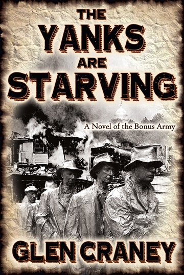 Glen Craney : The Yanks Are Starving: A Novel of the Bonus Army (Excerpt)