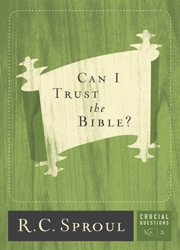 R.C. Sproul : Can I Trust the Bible?