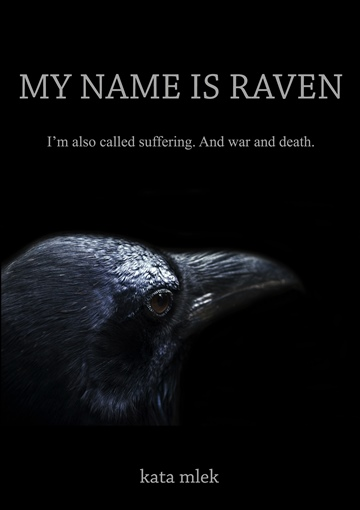 Kata Mlek : My Name Is Raven