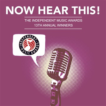 Now Hear This! - The Independent Music Awards 13th Annual Winners by The Independent Music Awards