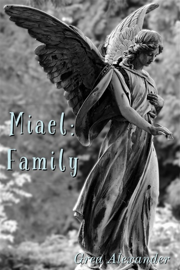 Miael: Family (SAMPLE) - Get this title on sale for only 99c (on Amazon & Smashwords thru 4/28)! by Grea Alexander