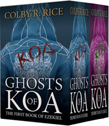 Colby R Rice : Ghosts of Koa (All Volumes): The First Book of Ezekiel