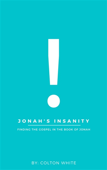 Jonah's Insanity by Colton White