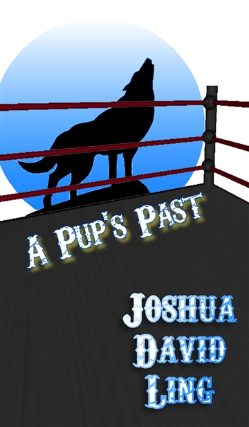 Joshua David Ling : A Pup's Past (A Rhyming Wrestling Romance)