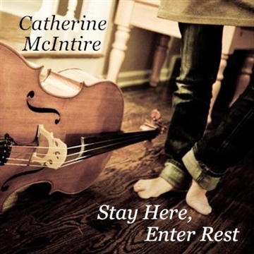 Stay Here, Enter Rest by Catherine McIntire