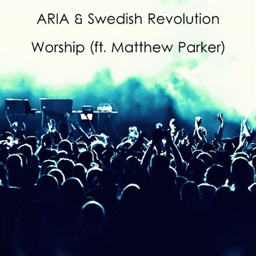 Swedish Revolution : ARIA & Swedish Revolution-Worship (ft. Matthew Parker)