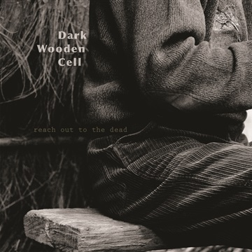 reach out to the dead by Dark Wooden Cell