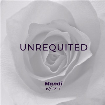 Unrequited - Single by Mandi w/ an i