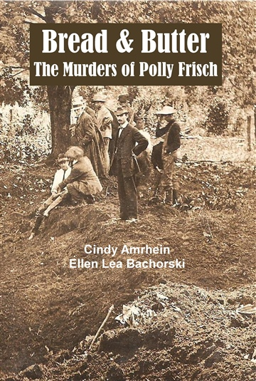 Bread & Butter The Murders of Polly Frisch by Cindy Amrhein