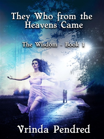Vrinda Pendred : They Who from the Heavens Came (The Wisdom, #1)