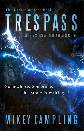 Mikey Campling : Trespass: A Tale of Mystery and Suspense Across Time