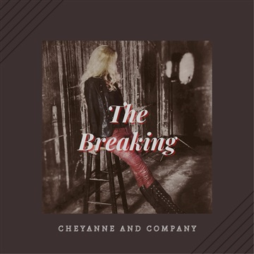 The Breaking by Cheyanne and Company