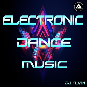 DJ Alvin - Electronic Dance Music by ALVIN PRODUCTION ®