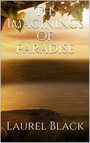 Laurel Black : The Imaginings of Paradise