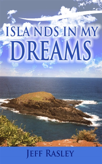 Jeff Rasley : Islands in my Dreams (excerpt)