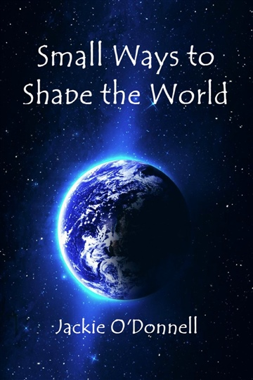 Small Ways to Shape the World