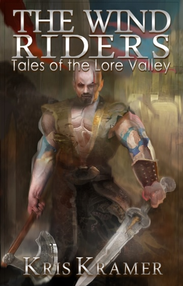 Kris Kramer : The Wind Riders - Tales of the Lore Valley Book 1