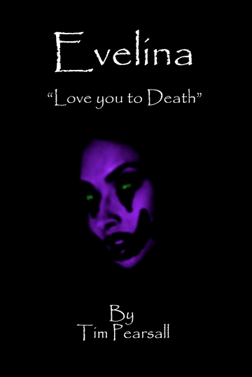 "Tim Pearsall : Evelina - ""Love you to Death"""
