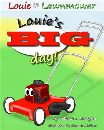 Maria I. Morgan : Louie's BIG day!
