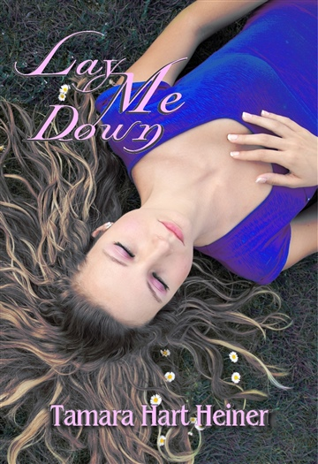 Lay Me Down by Tamara Hart Heiner