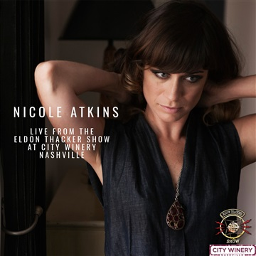 Nicole Atkins : Nicole Atkins Live From the Eldon Thacker Show at City Winery Nashville